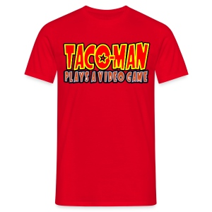 TACO-MAN PLAYS - Men's T-Shirt
