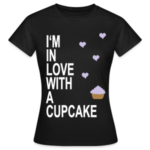 i'm in love with a cupcake - Frauen T-Shirt