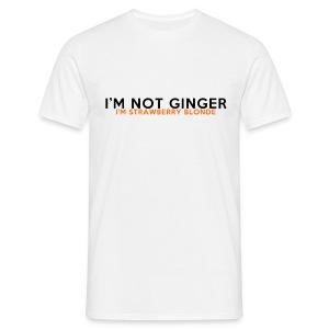 I'm Not Ginger, I'm Strawberry Blonde - Men's T-Shirt