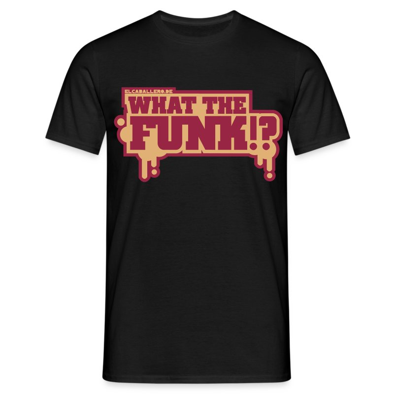 What The Funk - 2 Colored - Männer T-Shirt