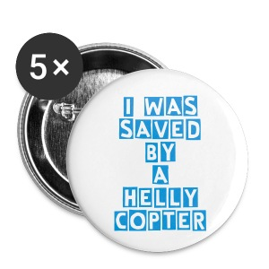 Buttons small 25 mm - Helly Copter Copter's Cave I was saved by a Helly Copter Badge