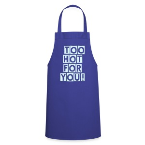 Too hot for you!! - Cooking Apron