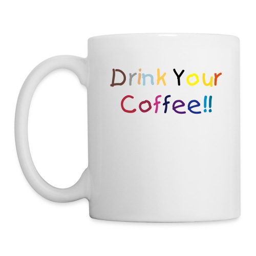 Stop dreaming, Drink your coffee - Mug