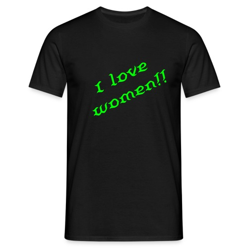 i love women!! - T-shirt Homme