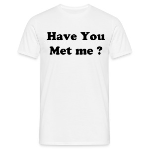 Have you met Me Homme - T-shirt Homme