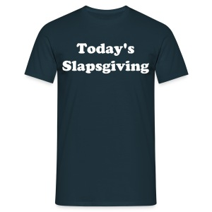 Today's Slapsgiving Homme - T-shirt Homme