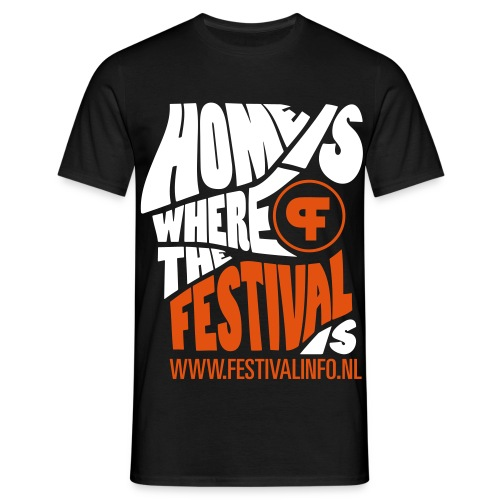 Home is a festival (male) - Mannen T-shirt
