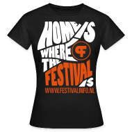 T-shirts ~ Vrouwen T-shirt ~ Home is a festival (female)