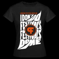 T-shirts ~ Vrouwen T-shirt ~ Festivals do me (female)