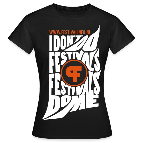 Festivals do me (female) - Vrouwen T-shirt