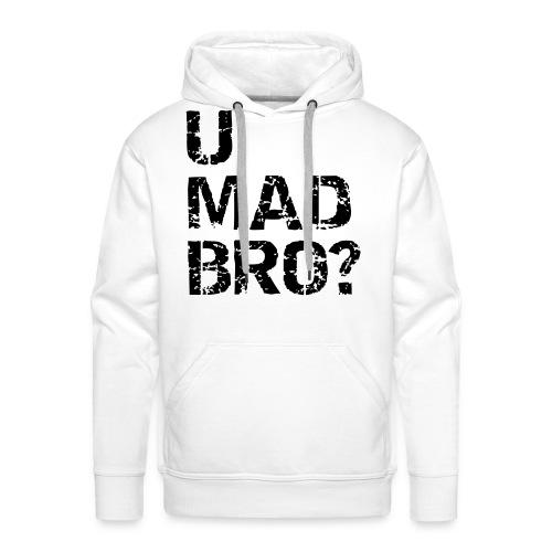 U Mad Bro ! - Mannen Premium hoodie