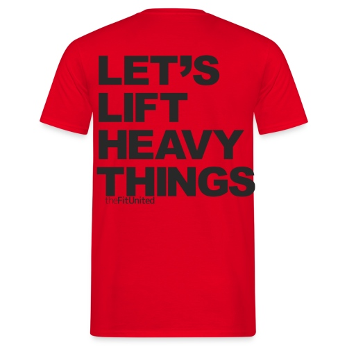 Let's lift heavy Things - Black - Men's T-Shirt