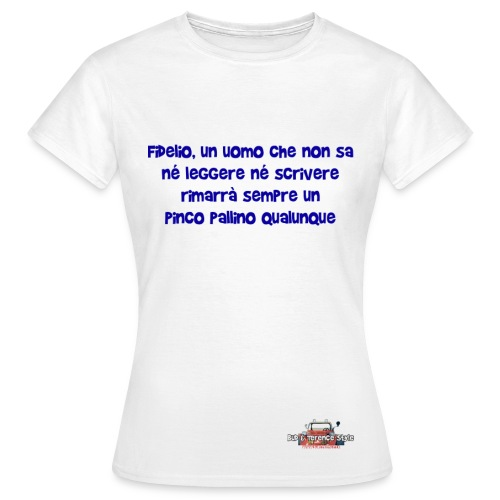 Fidelio, un uomo che non sa... - Maglietta da donna