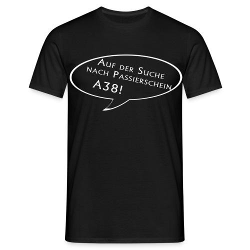Passierschein A38 dunkel - Männer T-Shirt