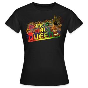 dancehall queen - Vrouwen T-shirt
