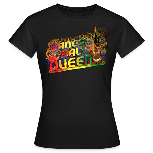 dancehall queen - Vrouwen T-shirt