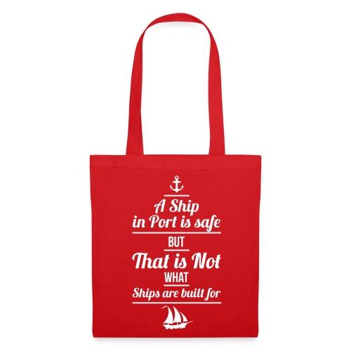 Stoffbeutel A Ship in Port is safe - Stoffbeutel
