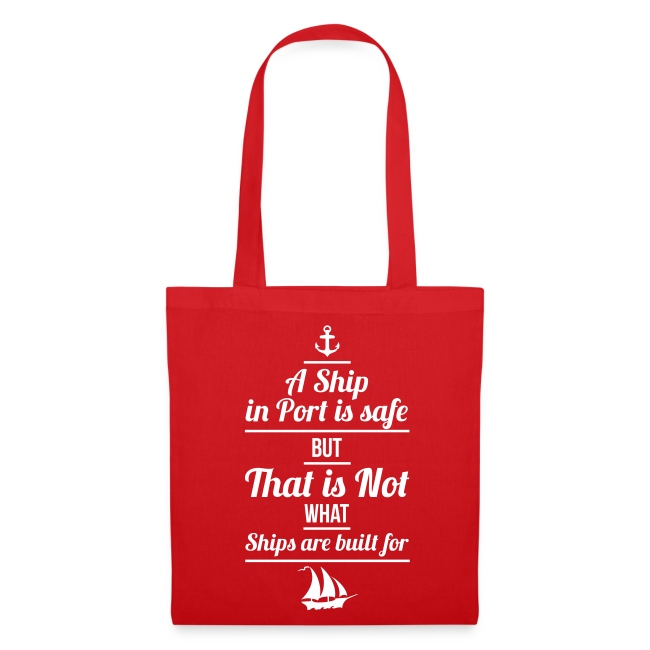 Stoffbeutel A Ship in Port is safe