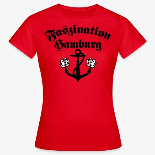 Faszination Hamburg Anker und Rosen Frauen Shirt - Frauen T-Shirt
