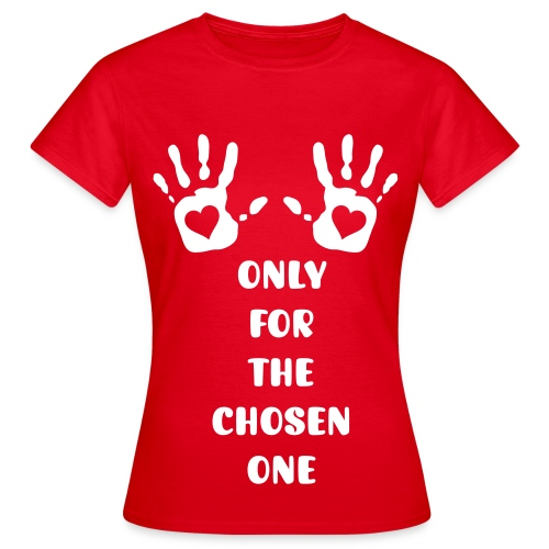 only for the chosen one female design A - Women's T-Shirt