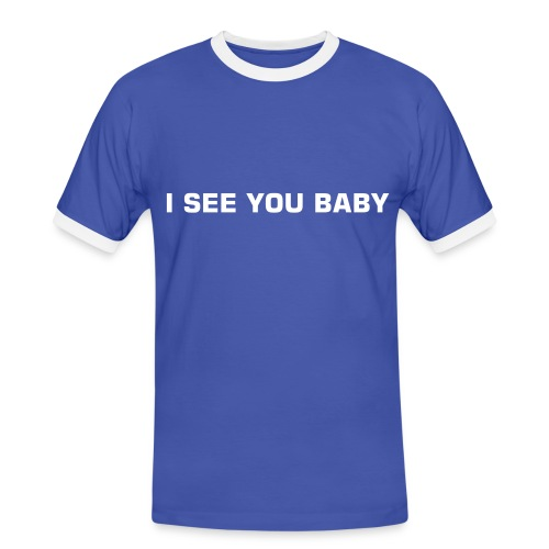 SEE YOU BABY - Men's Ringer Shirt