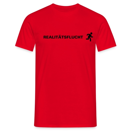 Realitätsflucht - Männer T-Shirt