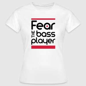 Fear The Bass Player T-Shirts - Frauen T-Shirt