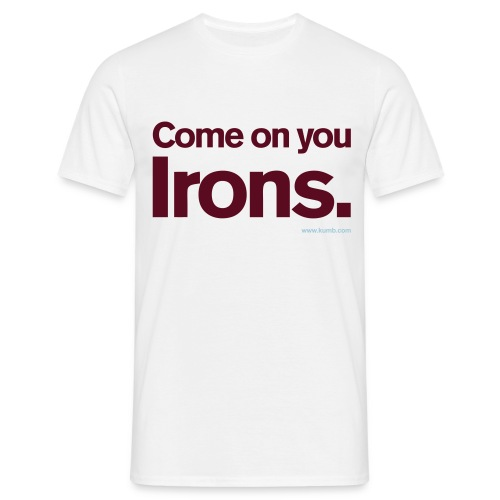 Come on you Irons - Men's T-Shirt