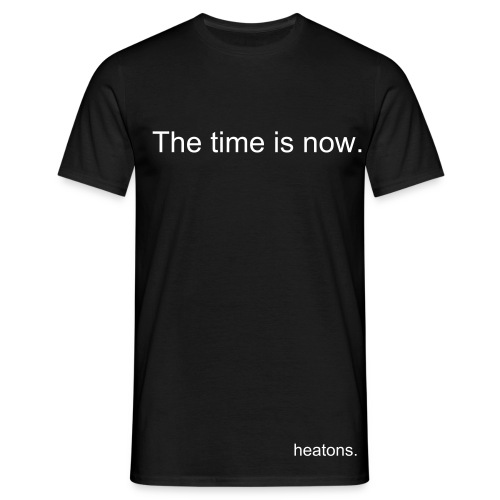 The time is now t-shirt. - Men's T-Shirt