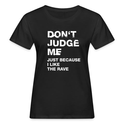 Don´t Judge Me Shirt Girls - Women's Organic T-Shirt