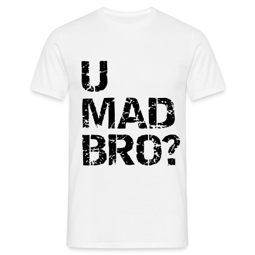 U mad bro - Herre-T-shirt