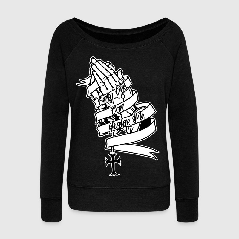 Only God Can Judge Me Praying Hands - Frauen Pullover mit U-Boot-Ausschnitt von Bella