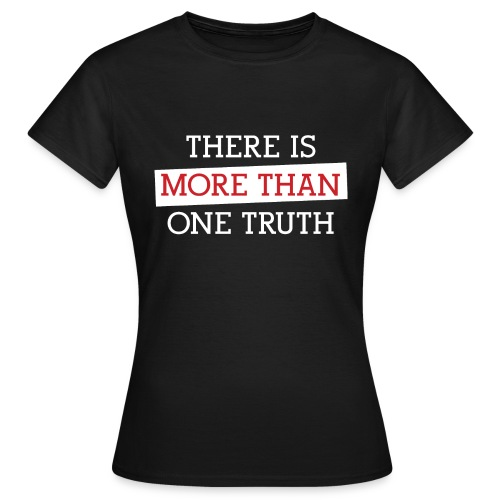 More Than One Truth - Women's T-Shirt