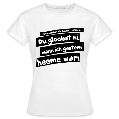 T-Shirt: Hoyerswerdsch' für Insider - verschiedene Farben/Motive - Frauen T-Shirt