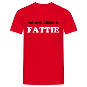 No-one Likes a Fattie - Men's T-Shirt