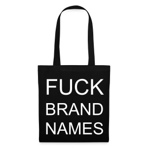 FUCK BRAND NAMES SHOPPING - Tote Bag