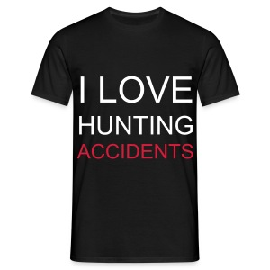 I LOVE HUNTING ACCIDENTS TEE - Men's T-Shirt
