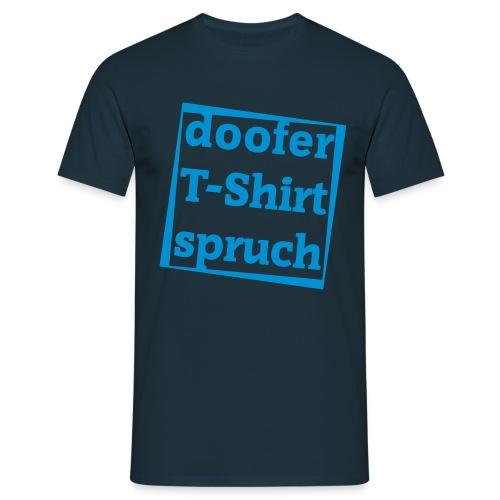doofe T-Shirt sprüche T-Shirt Blau - Männer T-Shirt