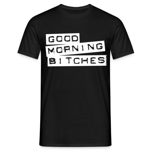 Good morning Bitches T-Shirt white Logo - Männer T-Shirt