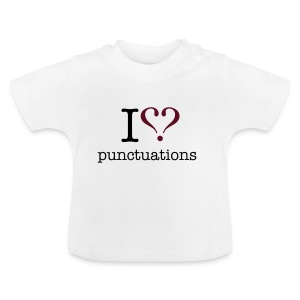 I love punktuations baby's t-shirt - Baby T-Shirt