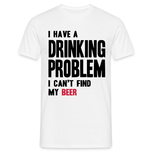 Drinking Problem - Herre-T-shirt