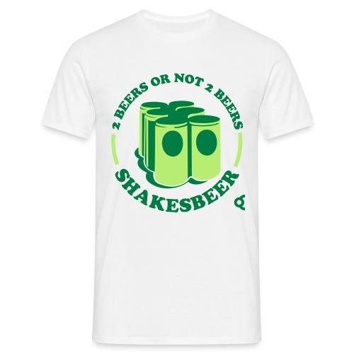 2 beers or not 2 beer - Shakesbeer - T-shirt Homme