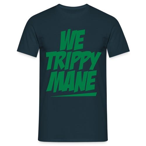 We Trippy Mane (Napalm Edition) - Männer T-Shirt