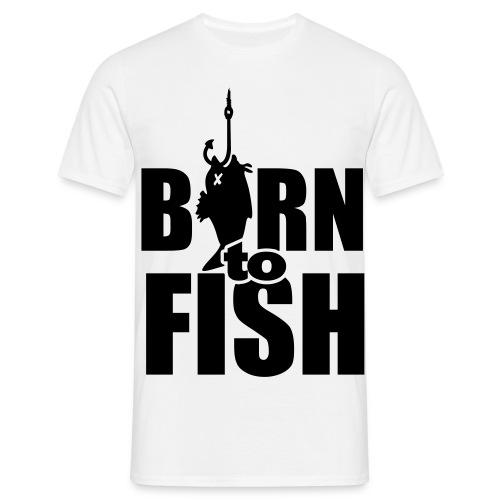 Born to fish - Maglietta da uomo