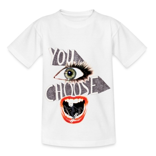 You Choose - Nuorten t-paita