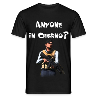 T-Shirts ~ Männer T-Shirt ~ Anyone in Cherno? - Normal