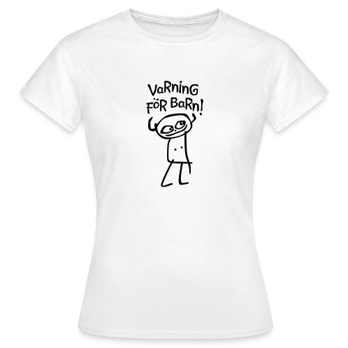 VARNING FÖR BARN! T-shirts - T-shirt dam