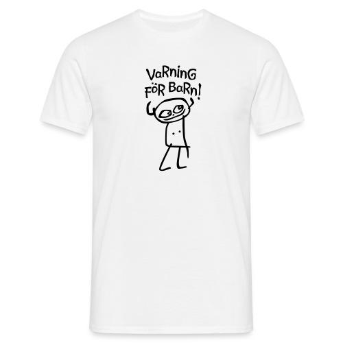 VARNING FÖR BARN! T-shirts - T-shirt herr