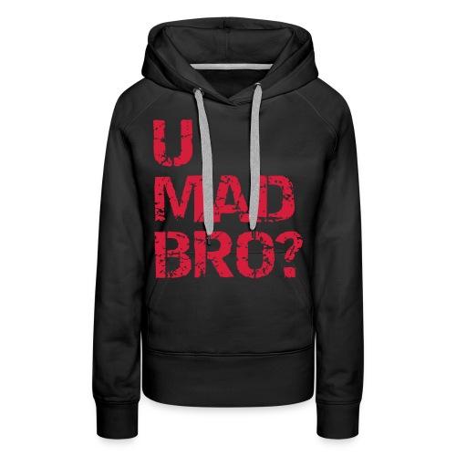 'U mad' vrouwensweater - Vrouwen Premium hoodie