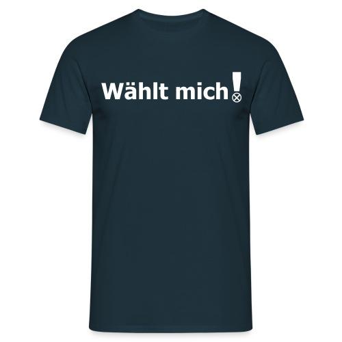 Wählt mich! - Name - Männer T-Shirt